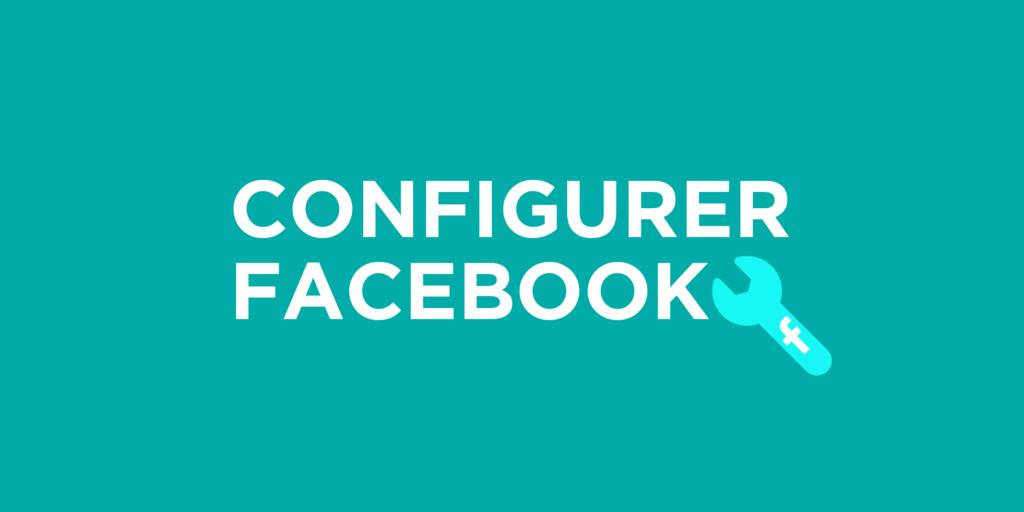 Configurer sa page Facebook n'a rien de compliqué !