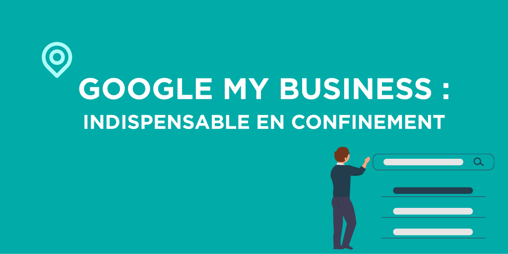 Mettre à jour sa page Google My Business pendant le confinement