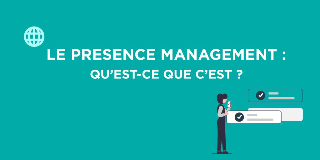 Comment avoir un bon presence management sur internet