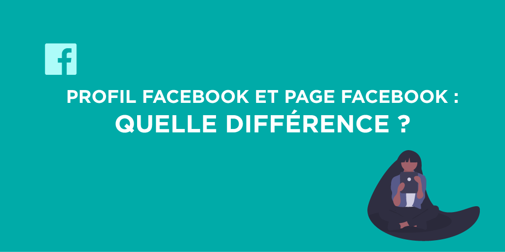 Les différences entre une page Facebook et un profil Facebook