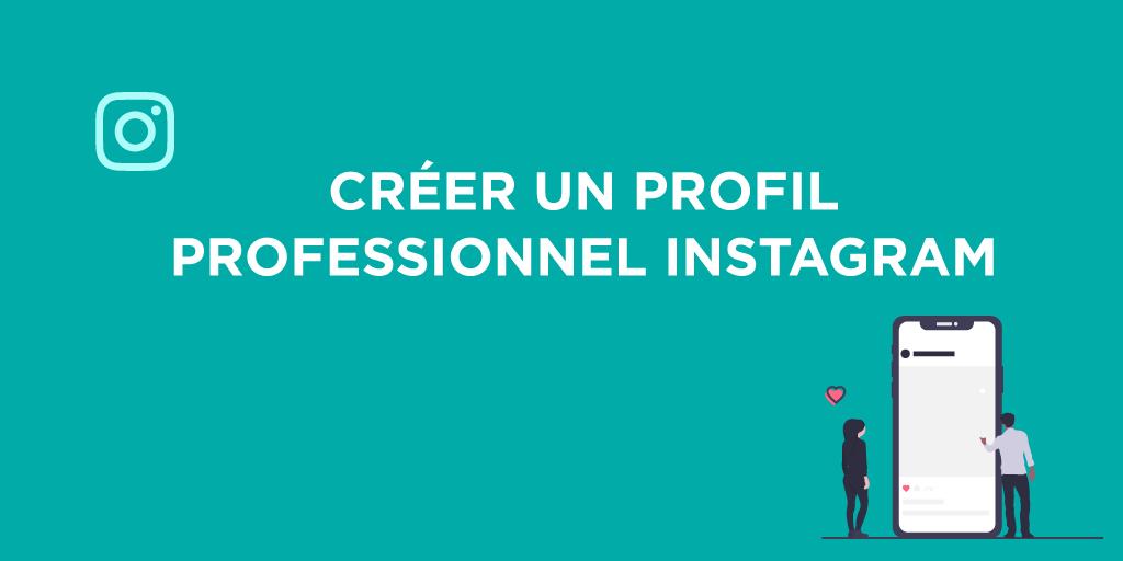 Comment créer un profil professionnel sur Instagram