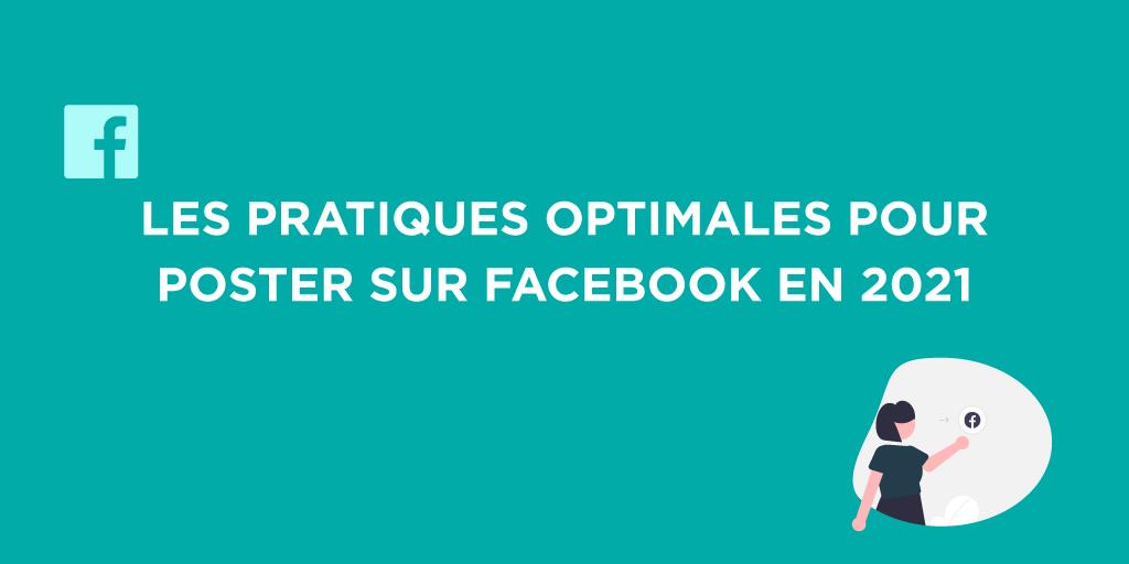 Les pratiques optimales pour poster sur Facebook en 2021