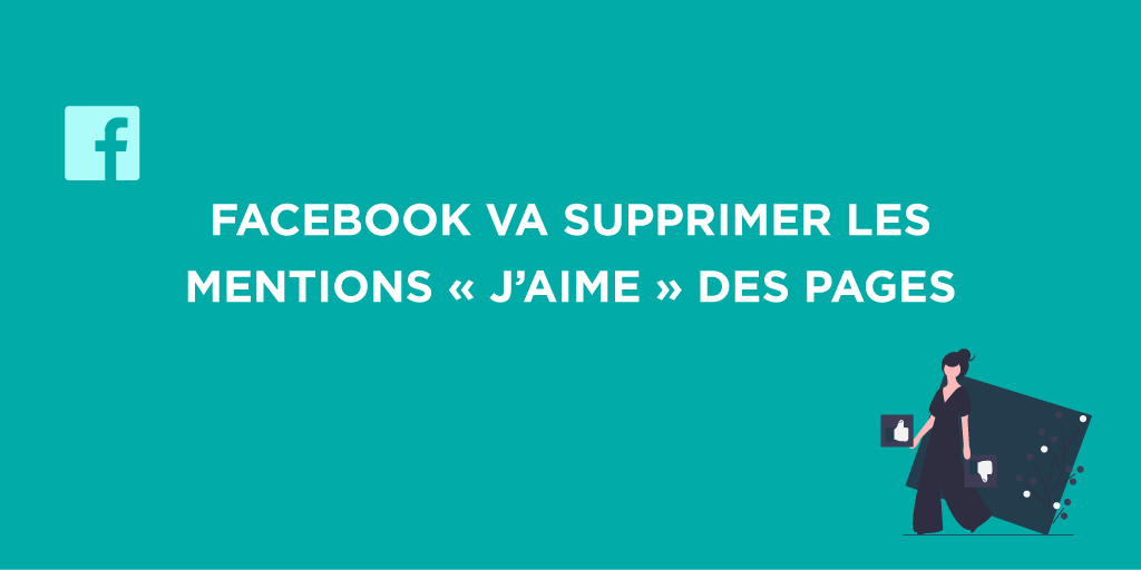 Suppression des mentions J'aime sur les Pages Facebook