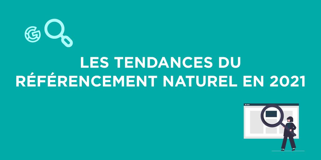 Quelles sont les tendances du référencement naturel en 2021 ?